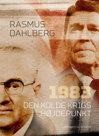 Rasmus Dahlberg: 1983 : den kolde krigs højdepunkt
