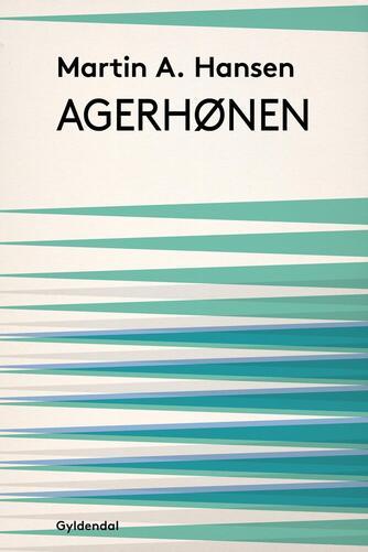 Martin A. Hansen (f. 1909): Agerhønen