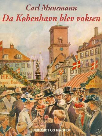 Carl Muusmann: Da København blev voksen