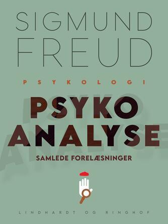Sigmund Freud: Psykoanalyse : samlede forelæsninger