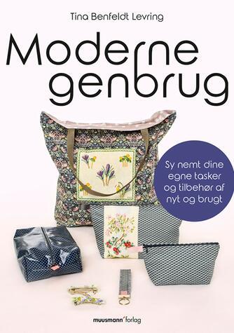 Tina Benfeldt Levring: Moderne genbrug