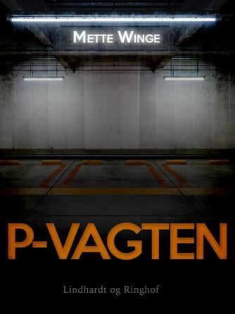 Mette Winge: P-vagten