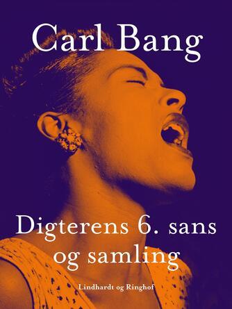 Carl Bang: Digterens 6. sans og samling