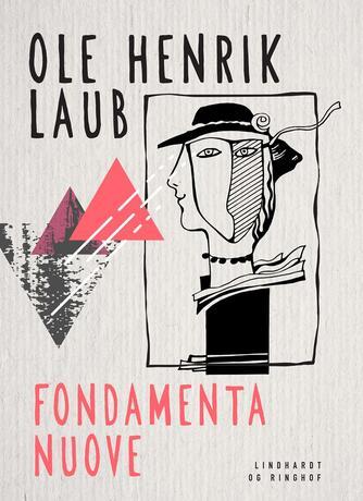 Ole Henrik Laub: Fondamenta Nuove : roman