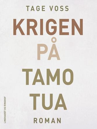 Tage Voss: Krigen på Tamotua : roman