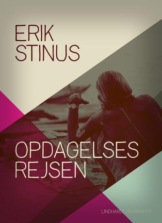 Erik Stinus: Opdagelsesrejsen