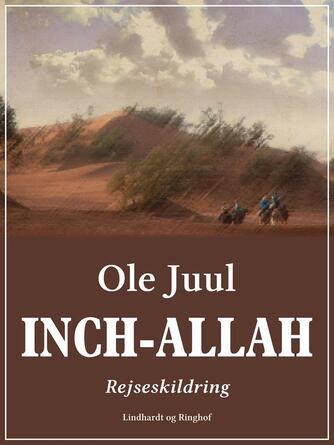 Ole Juul (f. 1918): Inch-Allah : rejseskildring