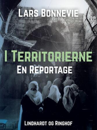 Lars Bonnevie: I territorierne : en reportage