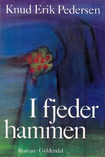 Knud Erik Pedersen (f. 1934): I fjederhammen : roman