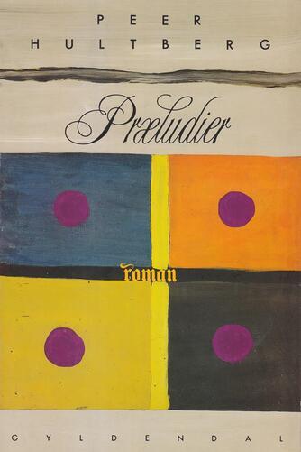 Peer Hultberg: Præludier : roman