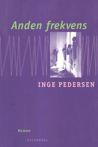 Inge Pedersen (f. 1936): Anden frekvens : roman