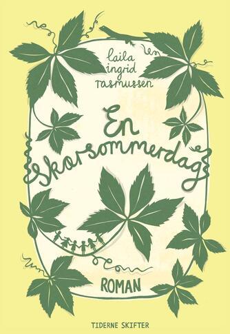 Laila Ingrid Rasmussen (f. 1960): En skærsommerdag : roman