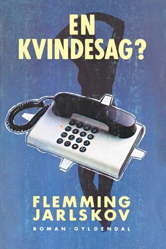 Flemming Jarlskov: En kvindesag? : roman