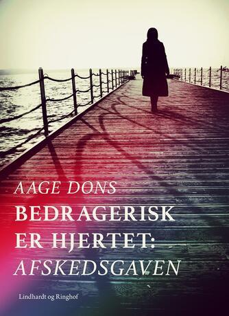 Aage Dons: Bedragerisk er hjertet