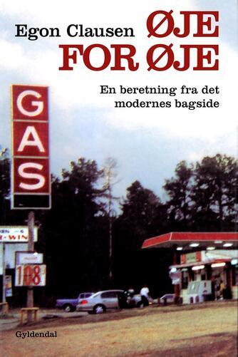 Egon Clausen (f. 1940): Øje for øje : en beretning fra det modernes bagside