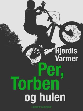 Hjørdis Varmer: Per, Torben og hulen