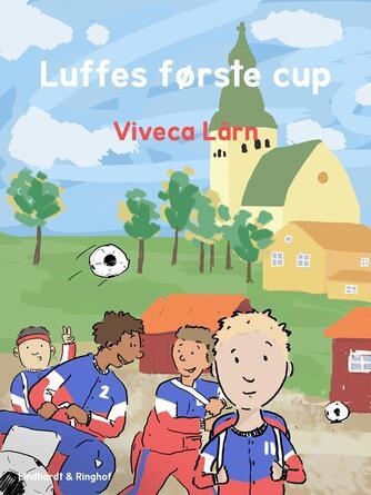 Viveca Lärn: Luffes første cup