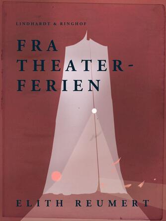 Elith Reumert: Fra Theaterferien