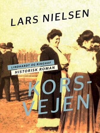 Lars Nielsen (f. 1892): Korsvejen : historisk roman