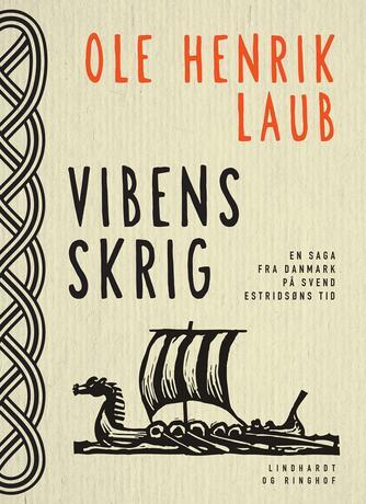 Ole Henrik Laub: Vibens skrig