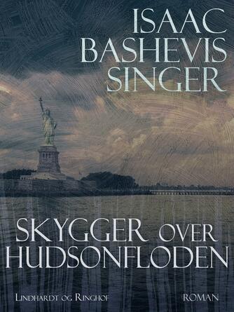 Isaac Bashevis Singer: Skygger over Hudsonfloden