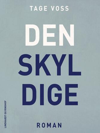 Tage Voss: Den skyldige : roman