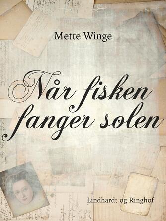Mette Winge: Når fisken fanger solen