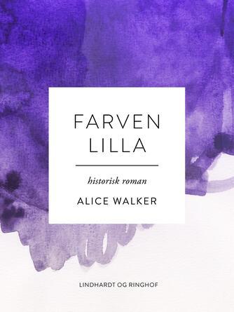 Alice Walker: Farven lilla : historisk roman
