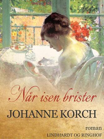 Johanne Korch: Når isen brister : roman