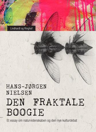 Hans-Jørgen Nielsen (f. 1941): Den fraktale boogie : et essay om naturvidenskaben og den nye kulturdebat