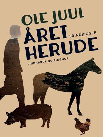 Ole Juul (f. 1918): Året herude : erindringer