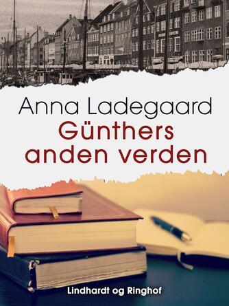 Anna Ladegaard: Günthers anden verden