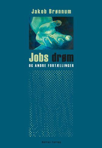 Jakob Brønnum: Jobs drøm og andre fortællinger