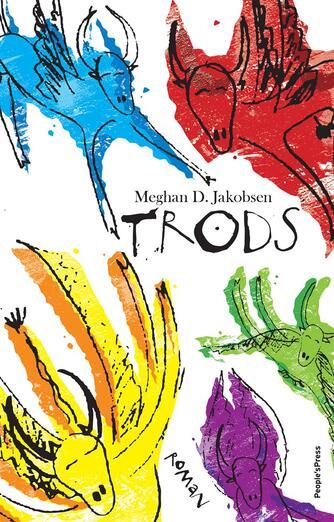 Meghan D. Jakobsen: Trods : roman