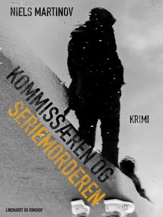 Niels Martinov: Kommissæren og seriemorderen : krimi