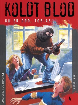 Jørn Jensen (f. 1946): Du er død, Tobias!