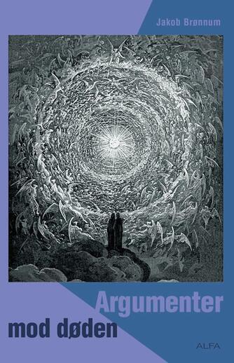Jakob Brønnum: Argumenter mod døden