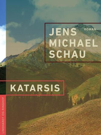Jens Michael Schau: Katarsis : roman
