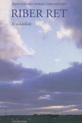 Hans Edvard Nørregård-Nielsen: Riber ret : et tidsbillede