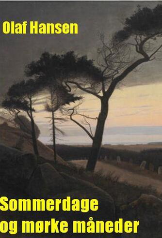 Olaf Hansen (f. 1870): Sommerdage og mørke Måneder