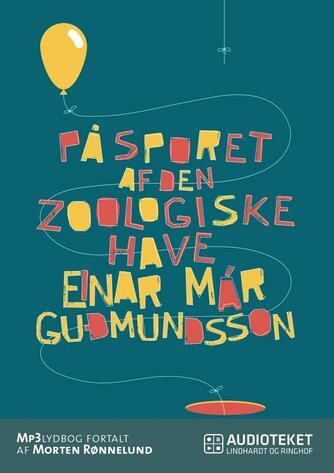 Einar Már Guðmundsson: På sporet af den zoologiske have