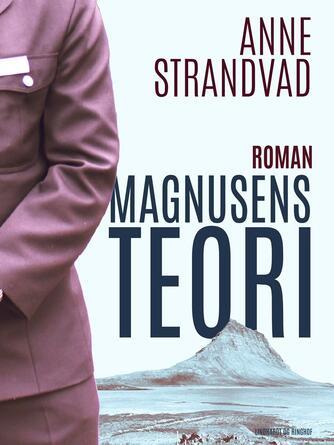 Anne Strandvad: Magnusens teori : roman