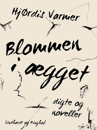 Hjørdis Varmer: Blommen i ægget : digte og noveller