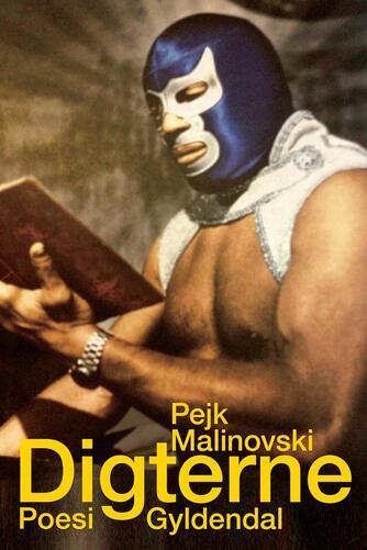Pejk Malinovski: Digterne