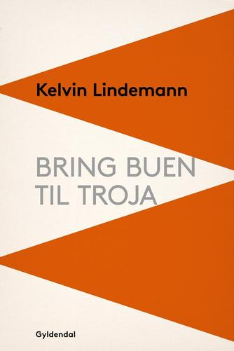 Kelvin Lindemann: Bring buen til Troja