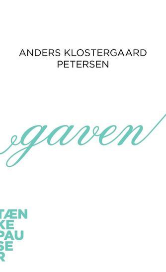 Anders Klostergaard Petersen: Gaven
