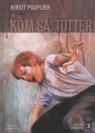 Birgit Pouplier: Kom så, Totter!