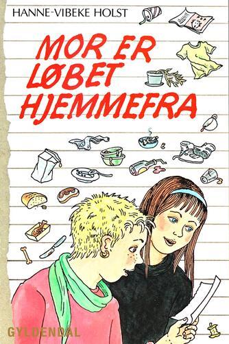 Hanne-Vibeke Holst: Mor er løbet hjemmefra