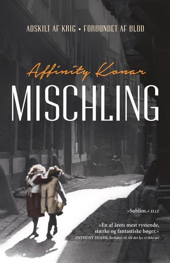 Affinity Konar (f. 1978): Mischling : adskilt af krig, forbundet af blod
