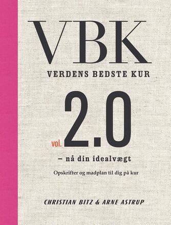 Christian Bitz, Arne Astrup: VBK : nå din idealvægt : opskrifter og madplan til dig på kur